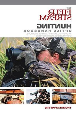 Field & Stream Hunting Optics Handbook: An Expert's Gui